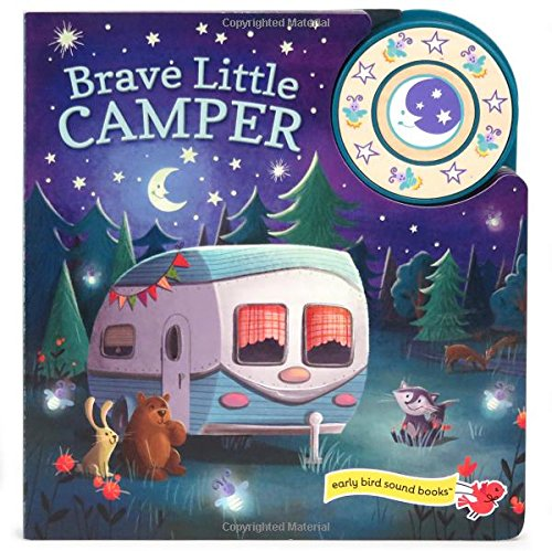 Brave Little Camper: Interactive Children's Sound Book (1 Button Sound) (Early Bird Sound Books)