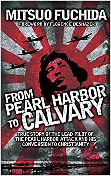 Book From Pearl Harbor to Calvary by Florence Deshazer (Foreword), Mitsuo Fuchida (15-Sep-2011) Mass Market