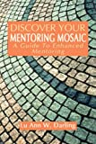 Discover your mentoring Mosaic, Lu Ann W. Darling, 1601450737