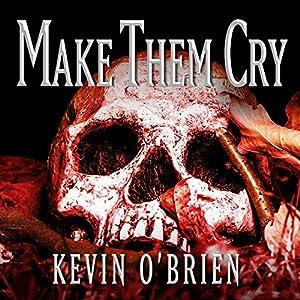 Make Them Cry Audiobook