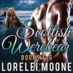 Scottish Werebear, Books 4-6 Audiobook