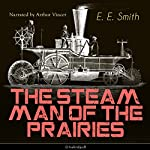 The Steam Man of the Prairies | Edward S. Ellis