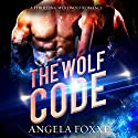 The Wolf Code Audiobook by Angela Foxxe Narrated by Charlie Boswell