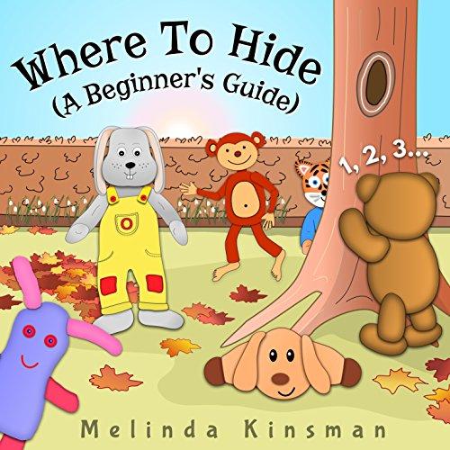 Where To Hide (A Beginner's Guide): Fun Rhyming Bedtime Story - Picture Book / Beginner Reader (for ages 3-6) (Top of the Wardrobe Gang Picture Books 14) Bed Bedroom Collection Collection
