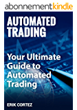 Automated Trading: Your Ultimate Guide to  Automated Trading (English Edition)
