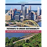 Pathways to Urban Sustainability: Challenges and Opportunities for the United States