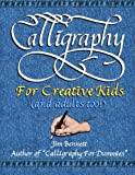 img - for Calligraphy for Creative Kids (and adults too!) book / textbook / text book