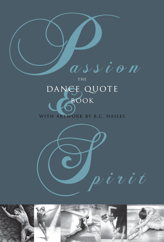 Read Online Passion & Spirit: The Dance Quote Book PDF