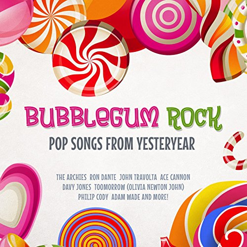 Bubblegum Rock - Pop Songs from Yesteryear