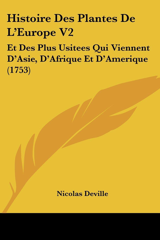 Download Histoire Des Plantes De L'Europe V2: Et Des Plus Usitees Qui Viennent D'Asie, D'Afrique Et D'Amerique (1753) (French Edition) pdf