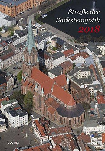 Straße der Backsteingotik 2018: Bildkalender für das Jahr 2018