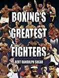 Boxing's Greatest Fighters, Bert Randolph Sugar, 1592286321