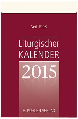Liturgischer Kalender 2015: Tagesabreißkalender Block