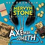 The Mervyn Stone Mysteries - The Axeman Cometh | Nev Fountain