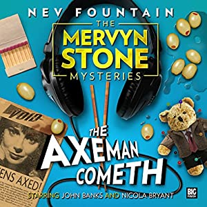 The Mervyn Stone Mysteries - The Axeman Cometh Audiobook