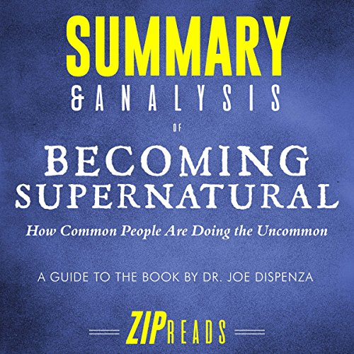 !B.E.S.T Summary & Analysis of Becoming Supernatural: How Common People Are Doing the Uncommon | A Guide to t<br />[P.D.F]