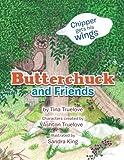 Butterchuck and Friends, Tina Truelove, 1493124420