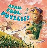 April Fools, Phyllis!, Susanna Leonard Hill, 0823422704