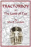 Tractorboy in the Land of Tao, John D. Lambert, 142590081X