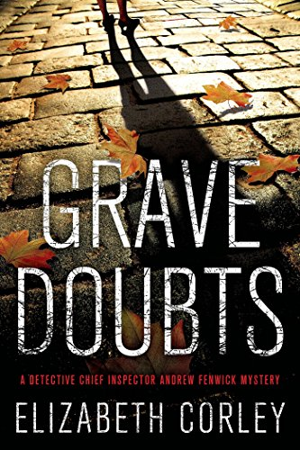 Grave Doubts: A DCI Andrew Fenwick Mystery (D.C.I. Andrew Fenwick Mysteries Book 3)