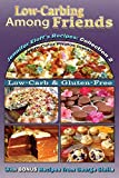 Low-Carbing Among Friends, Jennifer Eloff's Recipe Collection-2: 100% Gluten-free, Low-carb, Atkins-friendly, Wheat-free, Sugar-Free, Recipes, Bestseller Diet Cookbook series