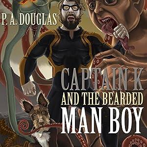 Captain K and the Bearded Man Boy Audiobook