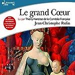 Le grand Cœur | Jean-Christophe Rufin
