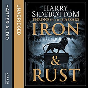 Iron and Rust (Throne of the Caesars, Book 1) Hörbuch