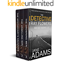 THE DETECTIVE RAY FLOWERS BOX SET BOOKS 1–3 three gripping psychological crime thrillers (Gripping Psychological Crime…