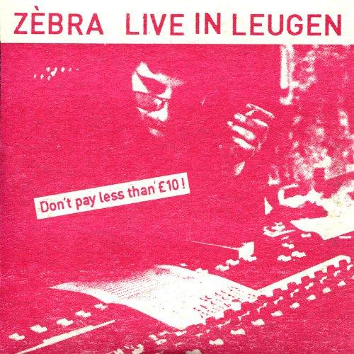 Zèbra - Live In Leugen