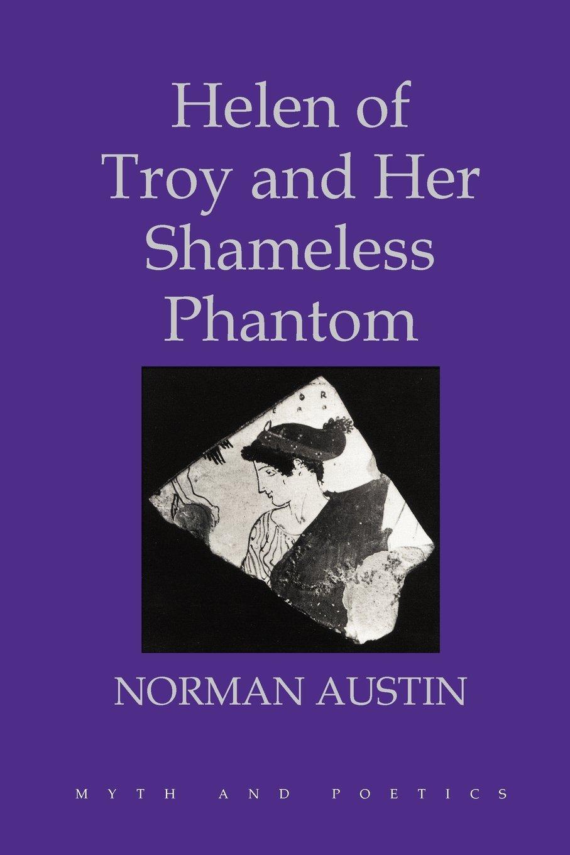 Helen of Troy and Her Shameless Phantom (Myth and Poetics) ebook