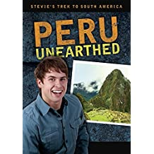 Stevie's Trek to South America: Peru Unearthed