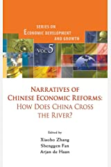 Narratives of Chinese Economic Reforms: How Does China Cross the River? (Series on Economic Development and Growth) Hardcover