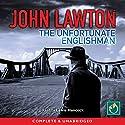 The Unfortunate Englishman Hörbuch von John Lawton Gesprochen von: Lewis Hancock