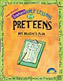 Instant Bible Lessons: My Master's Plan: Preteens