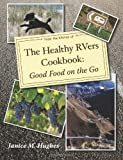 The Healthy RVers Cookbook: Good Food on the Go