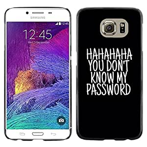 Planetar® ( Haha Password Black Text Unlocked ) Samsung Galaxy S6 / SM-G920 / SM-G920A / SM-G920T / SM-G920F / SM-G920I Fundas Cover Cubre Hard Case Cover