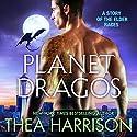Planet Dragos: A Novella of the Elder Races Hörbuch von Thea Harrison Gesprochen von: Sophie Eastlake
