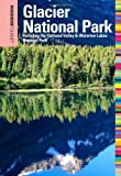 Insiders' Guide to Glacier National Park, 6th, Michael McCoy, 0762756721