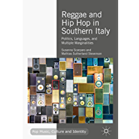 Reggae and Hip Hop in Southern Italy: Politics, Languages, and Multiple Marginalities (Pop Music, Culture and Identity) book cover