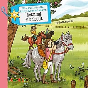 Rettung für Scout (Ein Fall für die Pony-Kommissare 2) Hörbuch