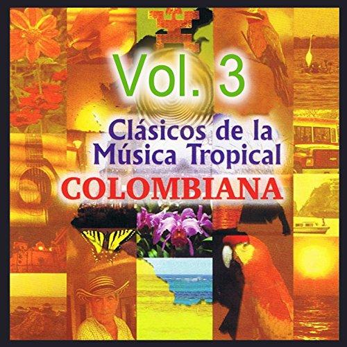 ... Clásicos de la Música Tropical.