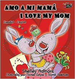 Book Amo a mi mamá I Love My Mom: Spanish English Bilingual Edition (Spanish English Bilingual Collection)