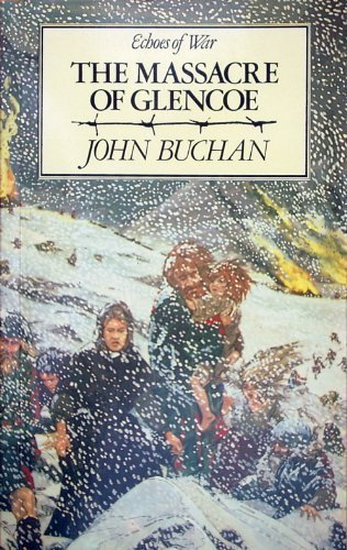 The Massacre of Glencoe (Echoes of War) by John Buchan - Mall Shopping Ashford
