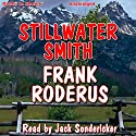 Stillwater Smith Audiobook by Frank Roderus Narrated by Jack Sondericker