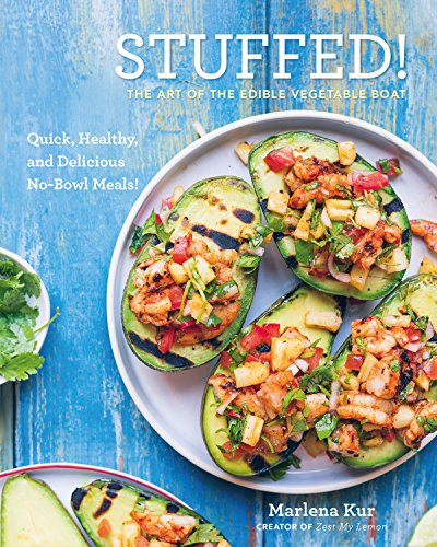 Stuffed!: The Art of the Edible Vegetable Boat by Marlena Kur