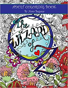 amazoncom the wizard of oz adult coloring book enchanted coloring books volume 2 9781542418515 nora begona books