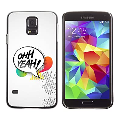 Qcase Samsung Galaxy S5 Sm G900 Oh Yeah Quote Symbol Text Box