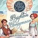 Brighton Honeymoon Audiobook by Sheri Cobb South Narrated by Noah Michael Levine