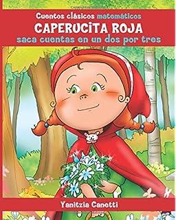 Caperucita Roja saca cuentas en un dos por tres: (Cuentos clásicos matemáticos) (